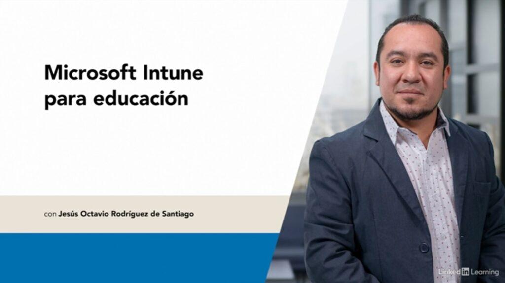 Curso Microsoft Intune para Educación (Linkedin Learning)